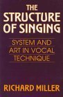 The Structure of Singing by Richard Miller